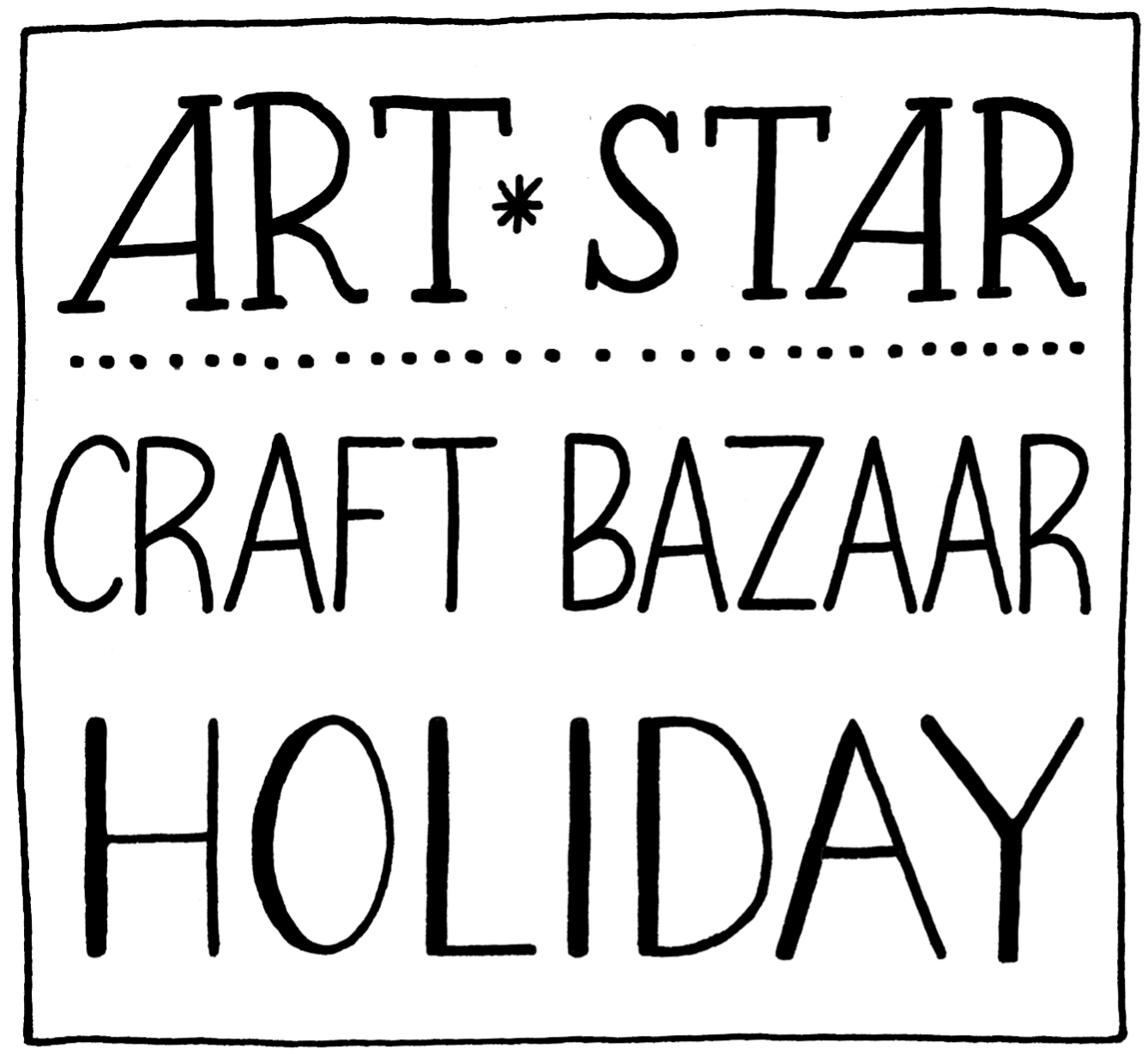 Art Star Craft Bazaar Holiday