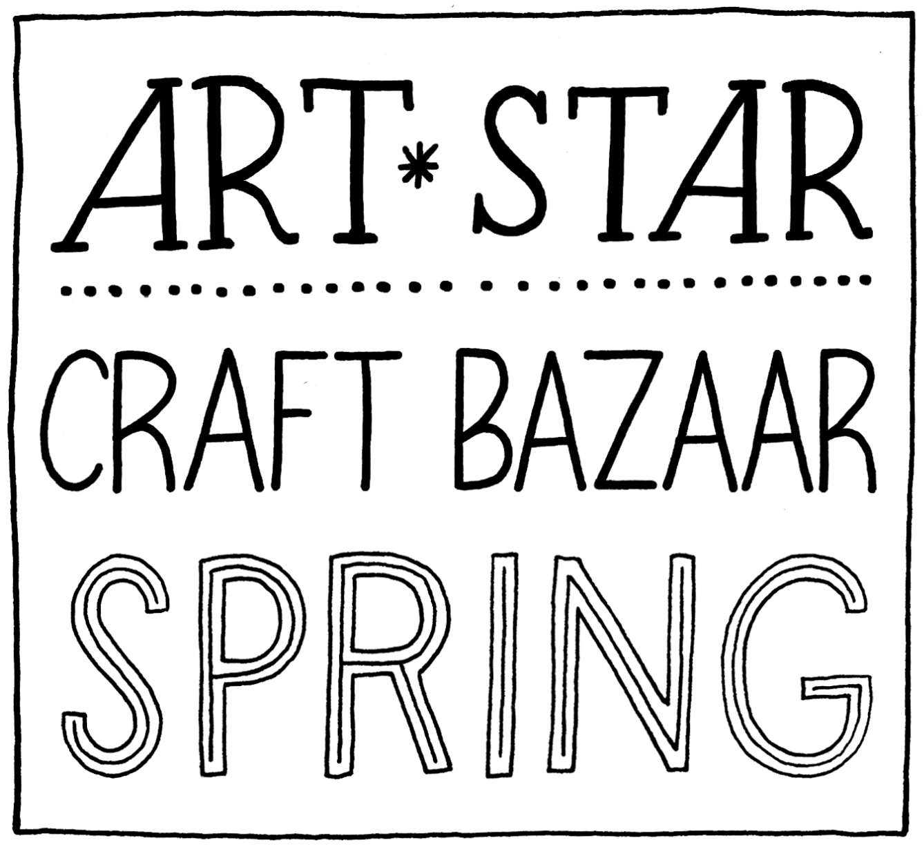 Art Star Craft Bazaar Spring